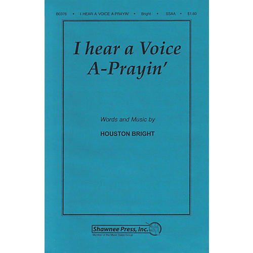 Shawnee Press I Hear a Voice A-Prayin' SSAA A Cappella composed by Houston Bright-thumbnail