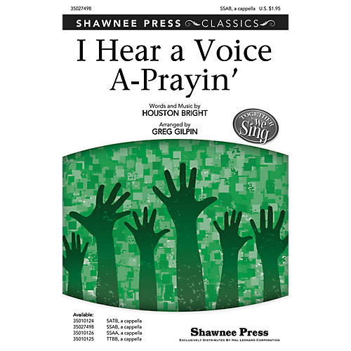 Shawnee Press I Hear a Voice A-Prayin' (Together We Sing Series) SSAB arranged by Greg Gilpin-thumbnail