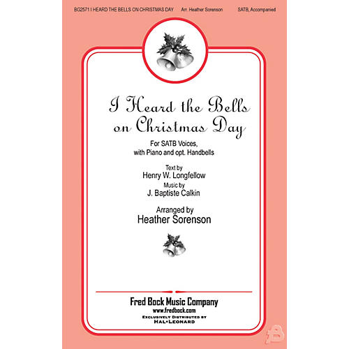 Fred Bock Music I Heard the Bells On Christmas Day SATB arranged by Heather Sorenson-thumbnail