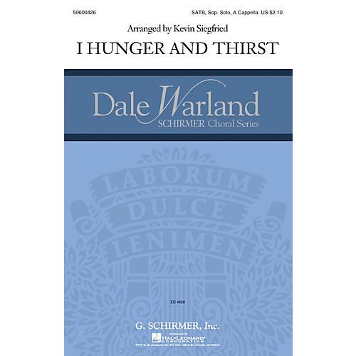 G. Schirmer I Hunger and Thirst (Dale Warland Choral Series) SATB a cappella composed by Kevin Siegfried-thumbnail