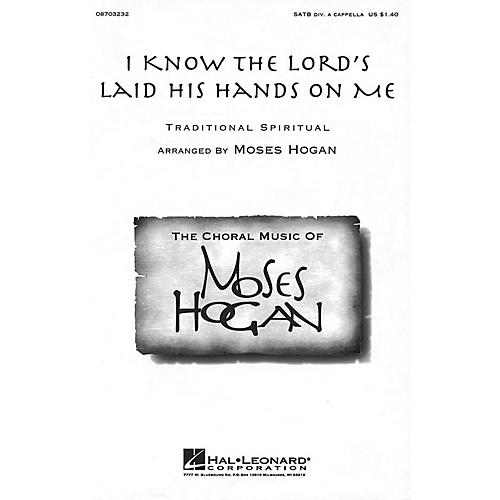 Hal Leonard I Know the Lord's Laid His Hands on Me SATB DV A Cappella arranged by Moses Hogan