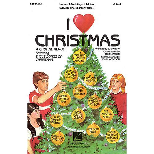 Hal Leonard I Love Christmas (Feature Medley) 2-Part Score Arranged by Ed Lojeski-thumbnail