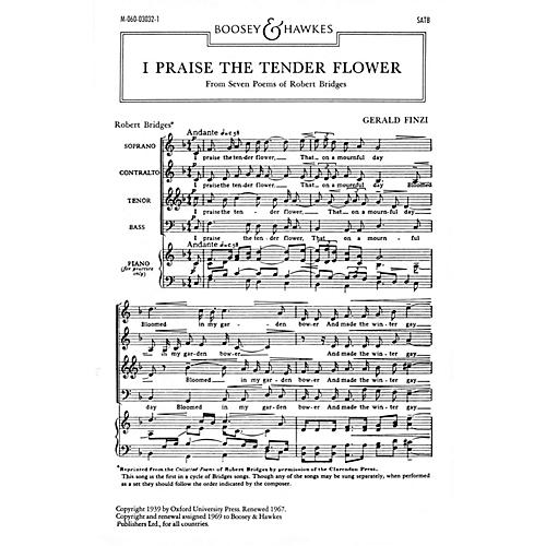 Boosey and Hawkes I Praise the Tender Flower (No. 1 from Seven Poems of Robert Bridges) SATB composed by Gerald Finzi