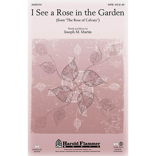 Shawnee Press I See a Rose in the Garden (from The Rose of Calvary) SATB composed by Joseph M. Martin