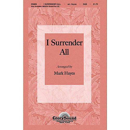 Shawnee Press I Surrender All SAB arranged by Mark Hayes