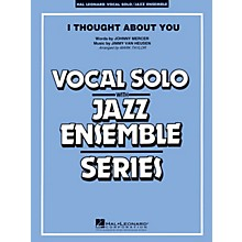 Hal Leonard I Thought About You (Key: B-flat) Jazz Band Level 3-4 Composed by Jimmy Van Heusen