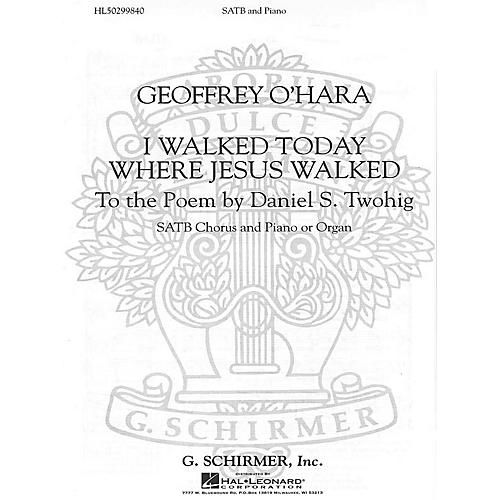 G. Schirmer I Walked Today Where Jesus Walked SATB composed by Geoffrey O'Hara-thumbnail