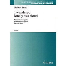 Schott I Wandered Lonely as a Cloud (Men's Choir A Cappella) TB A Cappella Composed by Robert Sund