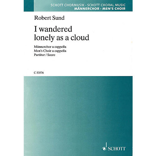Schott I Wandered Lonely as a Cloud (Men's Choir A Cappella) TB A Cappella Composed by Robert Sund-thumbnail