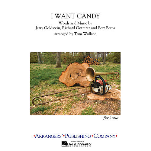 Arrangers I Want Candy Marching Band Level 2.5 Arranged by Tom Wallace-thumbnail