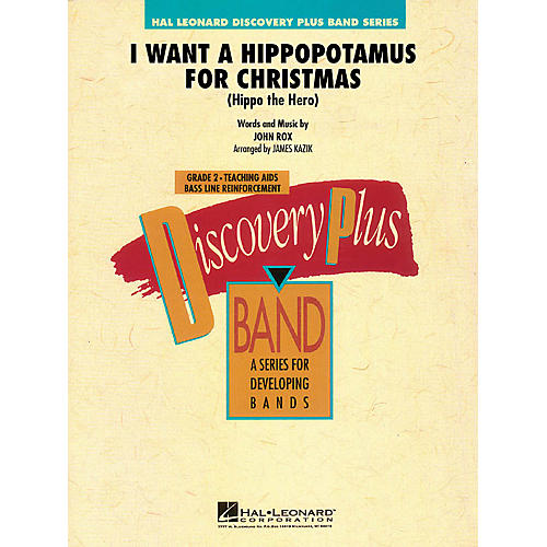 Hal Leonard I Want a Hippopotamus for Christmas - Discovery Plus Band Level 2 arranged by James Kazik
