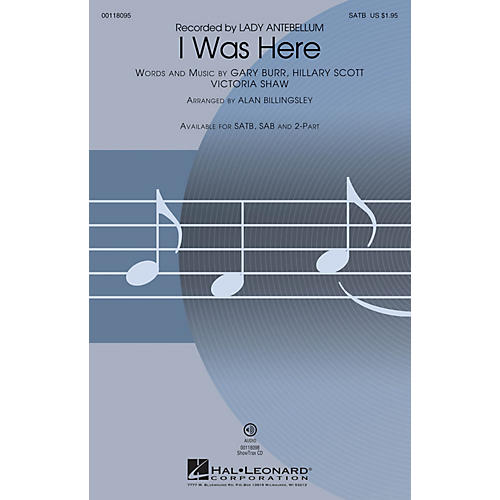 Hal Leonard I Was Here (2-Part Mixed) 2-Part by Lady Antebellum Arranged by Alan Billingsley