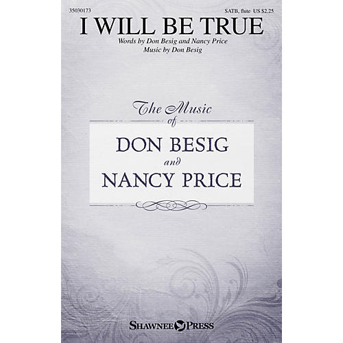 Shawnee Press I Will Be True SATB W/ FLUTE composed by Don Besig-thumbnail