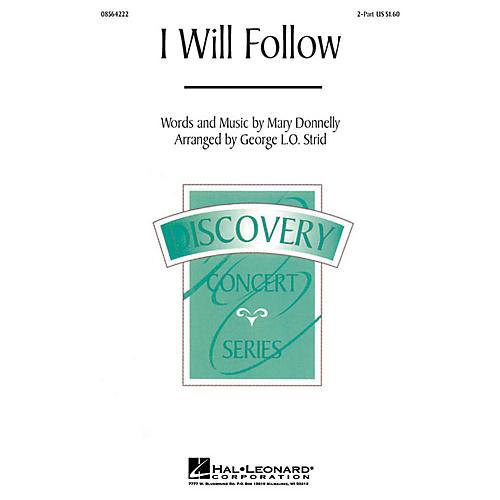 Hal Leonard I Will Follow 2-Part arranged by George L.O. Strid