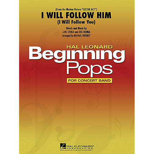 Hal Leonard I Will Follow Him Concert Band Level 1 by Peggy March Arranged by Michael Sweeney