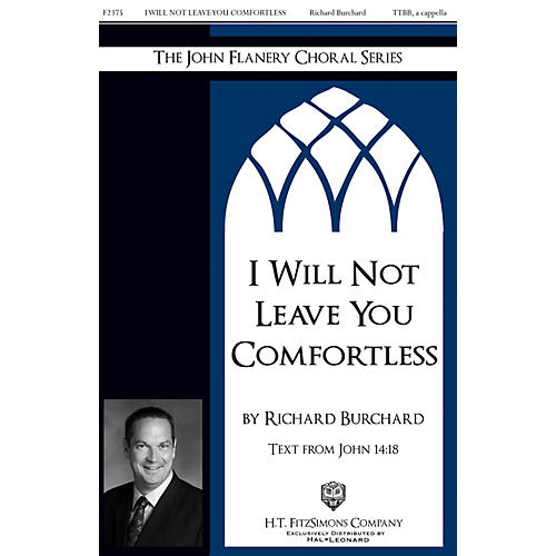 H.T. FitzSimons Company I Will Not Leave You Comfortless TTBB A Cappella composed by Richard Burchard-thumbnail