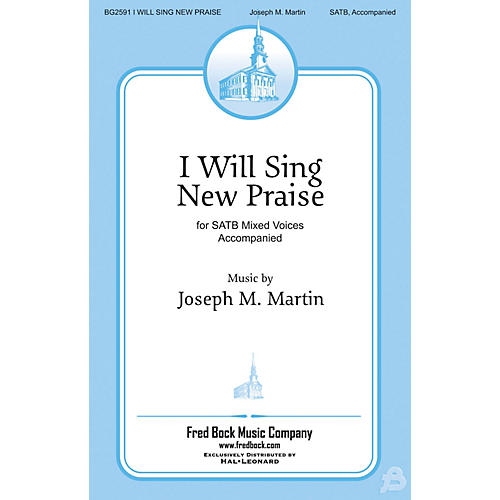 Fred Bock Music I Will Sing New Praise SATB composed by Joseph Martin-thumbnail