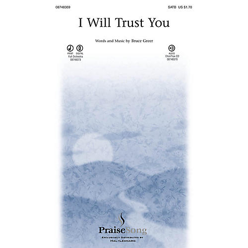 PraiseSong I Will Trust You CHOIRTRAX CD Composed by Bruce Greer