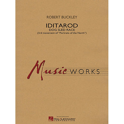 Hal Leonard Iditarod (Third Movement of Portraits of the North) Concert Band Level 4 Composed by Robert Buckley-thumbnail