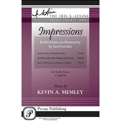 Pavane If I Were the Velvet Rose (from Impressions-Reflections on Humanity) SSAA A Cappella by Kevin Memley