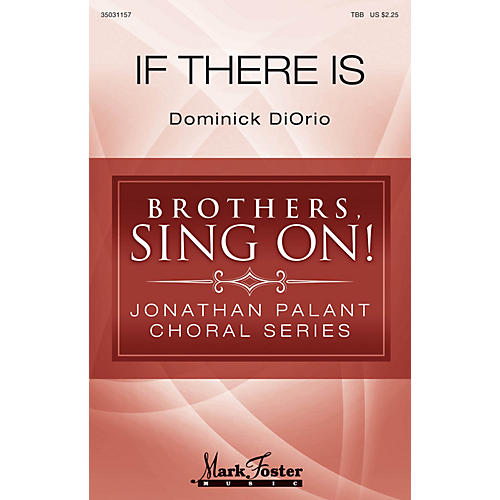 Hal Leonard If There Is (Brothers, Sing On! Jonathan Palant Choral Series) TBB composed by Dominick DiOrio