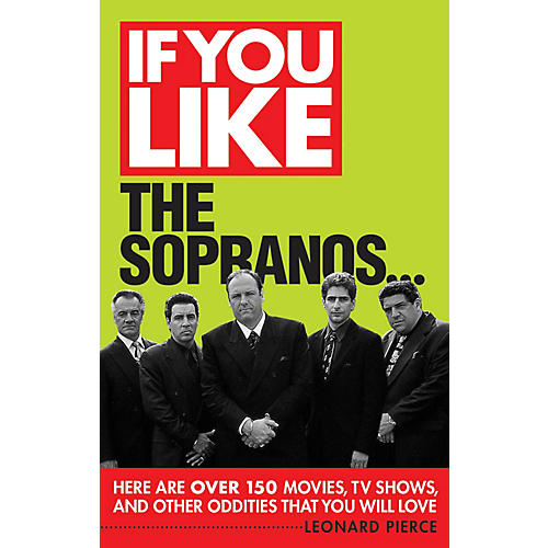 Limelight Editions If You Like The Sopranos... If You Like Series Softcover Written by Leonard Pierce-thumbnail