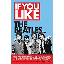Backbeat Books If You Like the Beatles... If You Like Series Softcover Written by Bruce Pollock