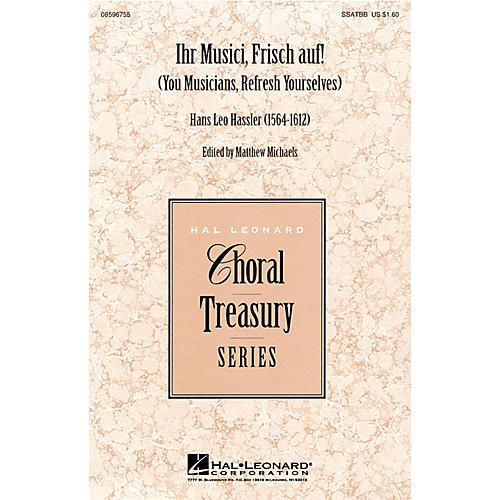 Hal Leonard Ihr Musici, Frisch Auf! SSATBB arranged by Matthew Michaels
