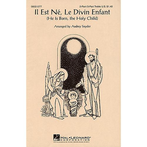 Hal Leonard Il Est Né, Le Divin Enfant (He Is Born, the Holy Child) 2 Part / 3 Part arranged by Audrey Snyder-thumbnail