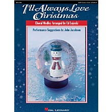 Hal Leonard I'll Always Love Christmas (Medley) SATB Score arranged by Ed Lojeski