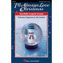 Hal Leonard I'll Always Love Christmas (Medley) SATB Singer arranged by Ed Lojeski