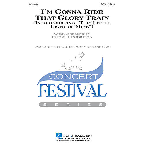 Hal Leonard I'm Gonna Ride That Glory Train (incorporating This Little Light of Mine) SATB arranged by Russell Robinson