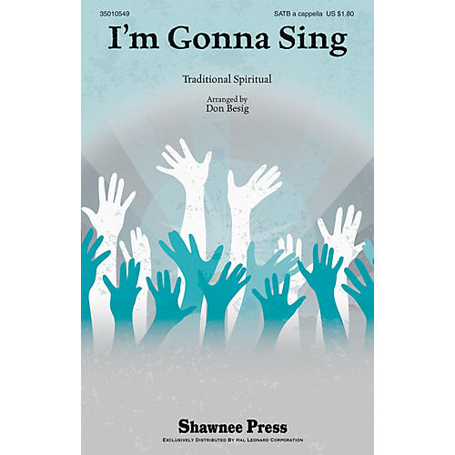 Shawnee Press I'm Gonna Sing SATB a cappella arranged by Don Besig-thumbnail