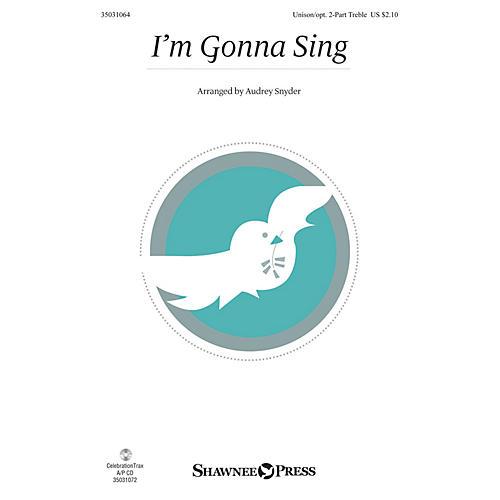 Shawnee Press I'm Gonna Sing Unison/2-Part Treble arranged by Audrey Snyder-thumbnail