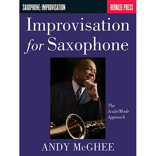 Berklee Press Improvisation for Saxophone (The Scale/Mode Approach) Berklee Guide Series Book by Andy McGhee-thumbnail