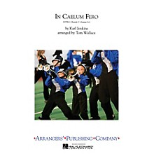 Arrangers In Caelum Fero Marching Band Level 4 Arranged by Tom Wallace