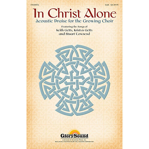 Shawnee Press In Christ Alone (Acoustic Praise for the Growing Choir) SAB composed by Keith Getty-thumbnail