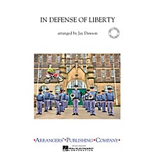 Arrangers In Defense of Liberty Marching Band Arranged by Jay Dawson