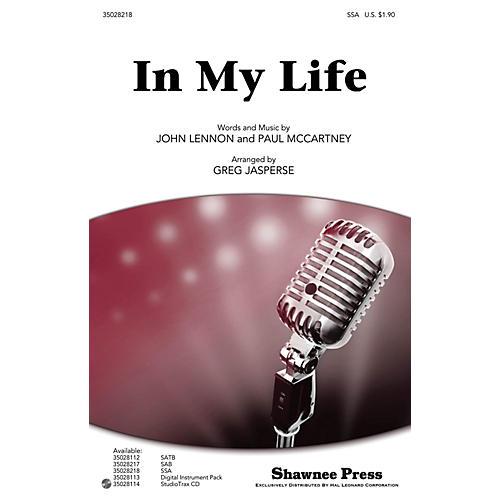 Shawnee Press In My Life SSA by Beatles arranged by Greg Jasperse