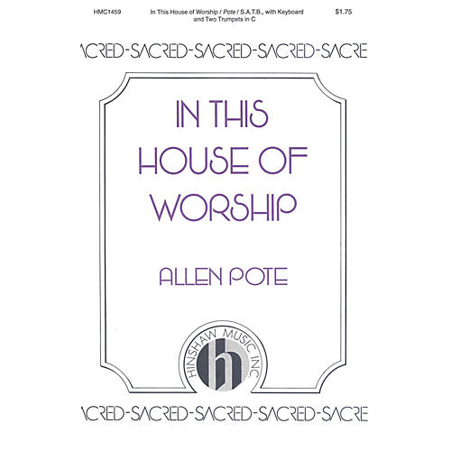 Hinshaw Music In This House of Worship SATB composed by Allen Pote-thumbnail