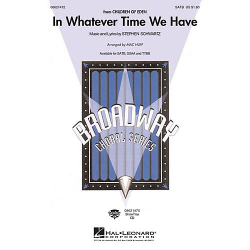 Hal Leonard In Whatever Time We Have (from Children of Eden) SATB arranged by Mac Huff-thumbnail