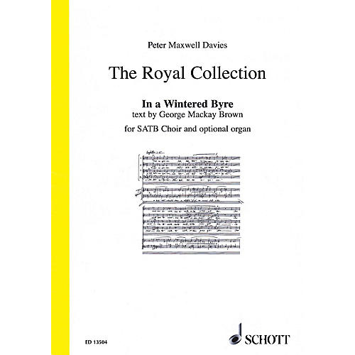 Schott In a Wintered Byre (SATB Choir and optional Organ) SATB, Organ Composed by Peter Maxwell Davies