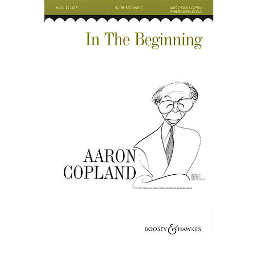 Boosey and Hawkes In the Beginning (SATB a cappella) SATB a cappella composed by Aaron Copland