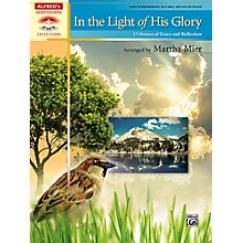 Alfred In the Light of His Glory Late Intermediate/Early Advanced Piano Book