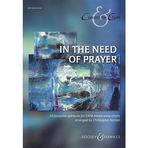 Boosey and Hawkes In the Need of Prayer (Concerts for Choirs series) SATB arranged by Christopher Norton-thumbnail