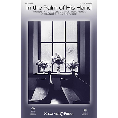 Shawnee Press In the Palm of His Hand SATB arranged by Jon Paige-thumbnail