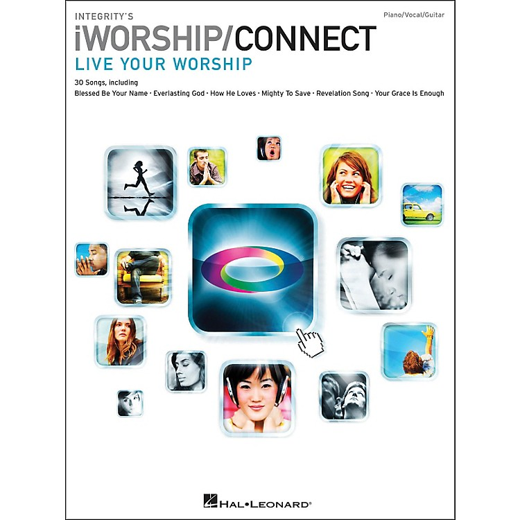 Integrity Music Integrity's iworship/Connect Songbook arranged for piano, vocal, and guitar (P/V/G)