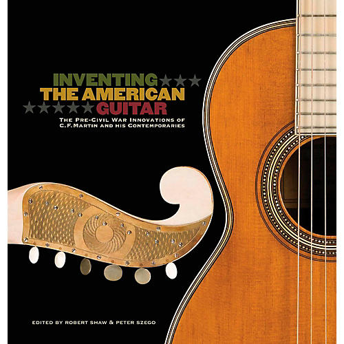 Hal Leonard Inventing The American Guitar: The Pre-Civil War Innovations of C.F. Martin And His Contemporaries-thumbnail