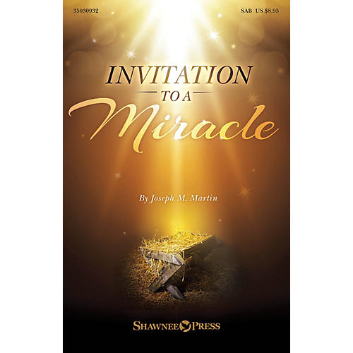 Shawnee Press Invitation to a Miracle (A Cantata for Christmas) SAB composed by Joseph M. Martin