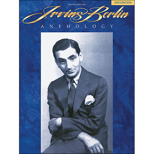 Hal Leonard Irving Berlin Anthology 2nd Edition arranged for piano, vocal, and guitar (P/V/G)
